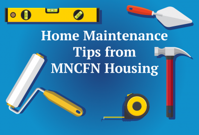 Home Maintenance Tips from MNCFN Housing