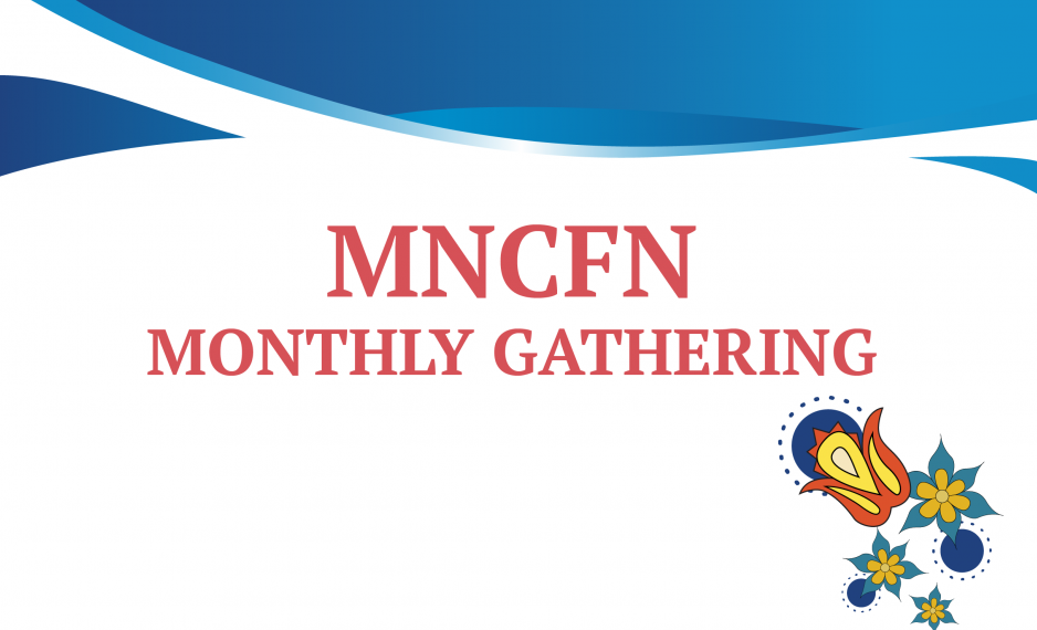 MNCFN Monthly Gathering