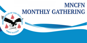 Mississaugas of the New Credit First Nation Monthly Gathering