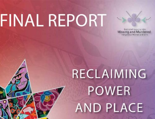 Reclaiming Power and Place: The Final Report of the National Inquiry into Missing and Murdered Indigenous Women and Girls