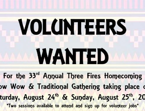 Volunteers Wanted – Three Fires Homecoming Pow Wow & Traditional Gathering