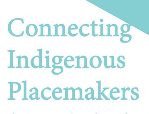 Connecting Indigenous Placemakers
