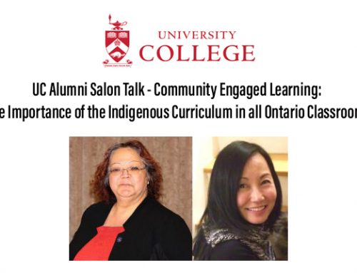 UC Alumni Salon Talk – Community Engaged Learning: The Importance of the Indigenous Curriculum in all Ontario Classrooms
