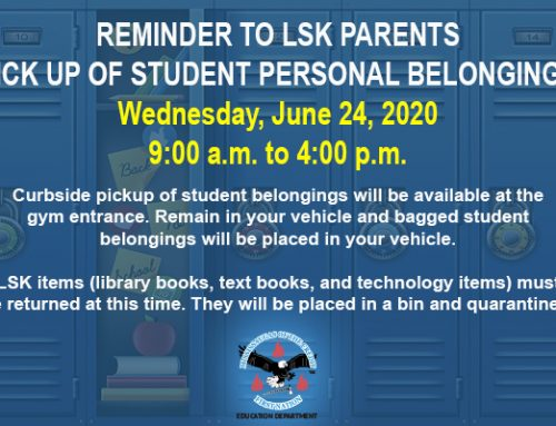 Reminder:  Student Pick up of Belongings at LSK