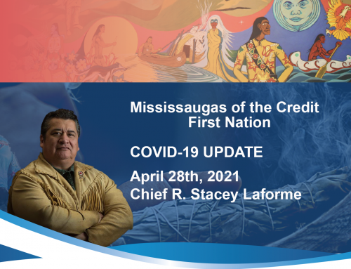 Statement from the Mississaugas of the Credit First Nation On COVID-19  April 28th, 2021