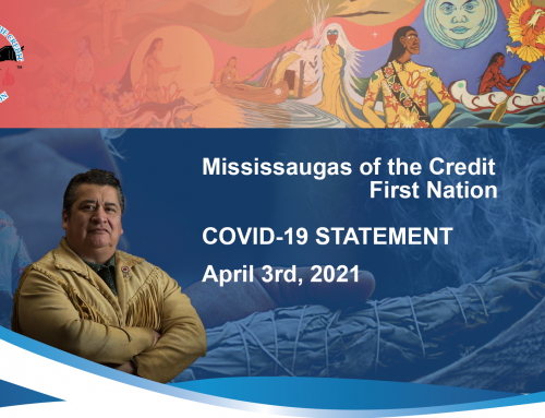 Statement from the Mississaugas of the Credit First Nation On COVID-19 – April 3rd, 2021.